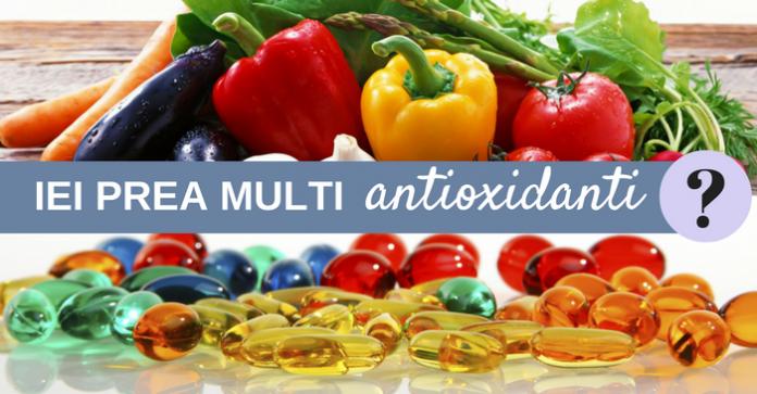 supradozarea cu antioxidanti