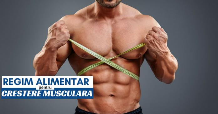 regim alimentar pentru crestere musculara